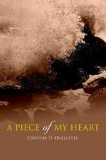 A Piece of My Heart - Cynthia D. Ouellette