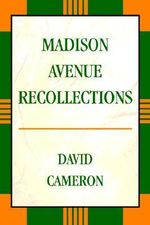 Madison Avenue Recollections - David Cameron