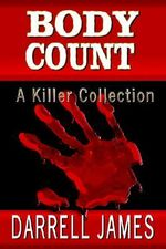 Body Count : A Killer Collection - Darrell James