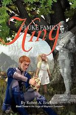 Fluke Family King : Book Three in the Saga of Maynerd Dumsted - Robert A. Erickson