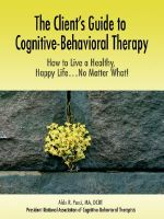 The Client's Guide to Cognitive-Behavioral Therapy : How to Live a Healthy, Happy Life...No Matter What! - Aldo R. Pucci