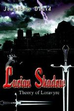 Lucian Shadow : Theory of Loravyre - Jonathan David