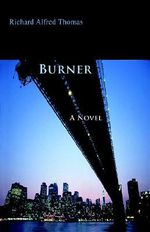 Burner - Richard Alfred Thomas