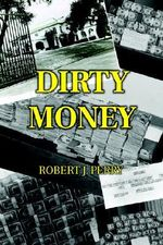 Dirty Money - Robert J. Perry