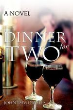 Dinner for Two - John David Wells