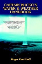 Captain Bucko's Water & Weather Handbook - Roger Paul Huff