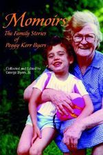 Momoirs : The Family Stories of Peggy Kerr Byers - George Byers