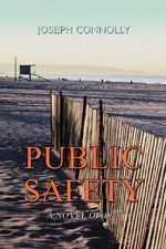 Public Safety : A Novel of 1941 - Joseph Connolly