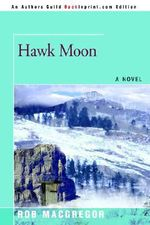 Hawk Moon - Rob MacGregor