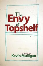 The Envy of Topshelf - Kevin Mulligan