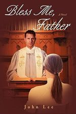 Bless Me, Father - John Lee