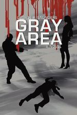 Gray Area - George P. Saunders