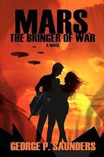 Mars, the Bringer of War - George P. Saunders