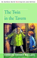 The Twin in the Tavern - Barbara Brooks Wallace
