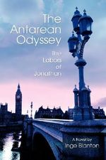 The Antarean Odyssey : The Labors of Jonathan - Inge Blanton