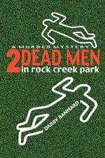 Two Dead Men in Rock Creek Park - Darby Bannard