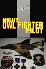 Night Owl Fighter Pilot - Val Ross Johnson