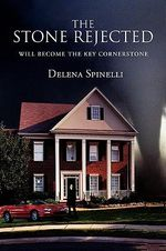The Stone Rejected : Will Become the Key Cornerstone - Delena Spinelli