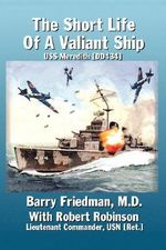 The Short Life of a Valiant Ship : USS Meredith (Dd434) - Barry Friedman