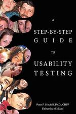 A Step-By-Step Guide to Usability Testing - Peter P Mitchell