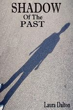 Shadow of the Past - Laura Dalton
