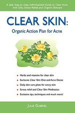 Clear Skin : Organic Action Plan for Acne - Julie Gabriel