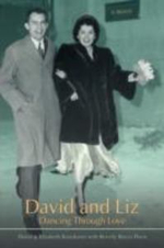 David and Liz : Dancing Through Love - David &. Elizabeth Beverly Rivera Davis