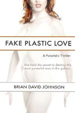 Fake Plastic Love - Brian David Johnson