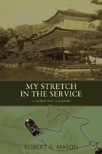 My Stretch in the Service : A World War II Memoir - Robert G. Mason