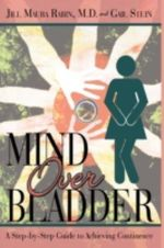 Mind over Bladder : I Never Met a Bathroom I Didn't Like! - Jill Maura, M.D. Rabin
