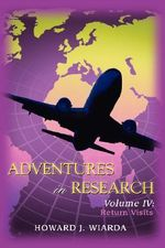Adventures in Research : Volume IV: Return Visits - Howard J. Wiarda