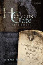 Heavens Gate : Revelations - Jeffrey Brown