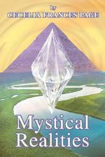 Mystical Realities - Cecelia Frances Page