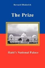 The Prize : Haiti's National Palace - Bernard Diederich