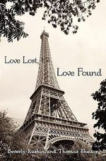 Love Lost, Love Found : Two Short Stories, Searching for the Light and Promises, Promises - Beverly A. Rushin