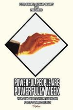 Powerful People Are Powerfully Meek : Your Daily Guide to Understanding the Power of Inner Strength - Sr. Richard W. Possett