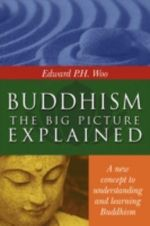 Buddhism :  The Big Picture Explained - Edward Woo