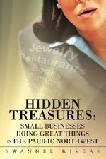 Hidden Treasures : Small Businesses Doing Great Things in the Pacific Northwest - Swannee Rivers