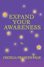 Expand Your Awareness - Cecelia Frances Page