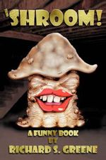 Shroom! : A Funny Book - Richard S. Greene