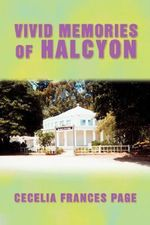 Vivid Memories of Halcyon - Cecelia Frances Page