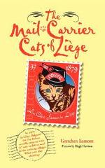 The Mail-Carrier Cats of Lige : Les Chats Facteurs de Lige - Gretchen Lamont