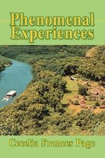 Phenomenal Experiences - Cecelia Frances Page