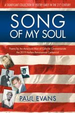 Song of My Soul : Poems by an American Man of Color to Commemorate the 2019 Harlem Renaissance Centennial - Paul Fairfax Evans