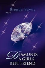 Diamond : A Girl's Best Friend - Brenda Savoy