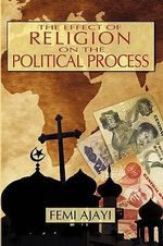 The Effect of Religion on the Political Process : The Case of the Federal Sharia Court of Appeal 1975-1990 - Femi Ajayi