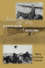 Aileen and Roy : Up from the Sand Hills to the State House - Mary Cochran Grimes