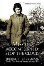 Mission Accomplished :  Stop the Clock - Muriel Engelman
