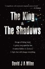 The King and the Shadows : A Catalogue Raisonne of the Paintings - David J. a. Milne