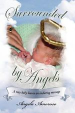 Surrounded by Angels :  An Encyclopedia - Angela Amoroso